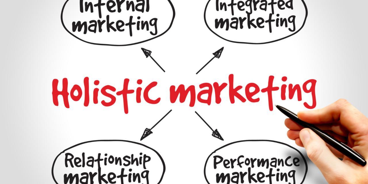 Marketing holístico: o que é, vantagens e como aplicar na sua empresa